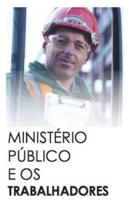 Ministério Público e os Trabalhadores